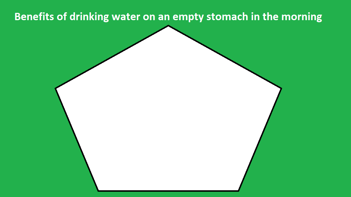 Benefits of drinking water on an empty stomach in the morning