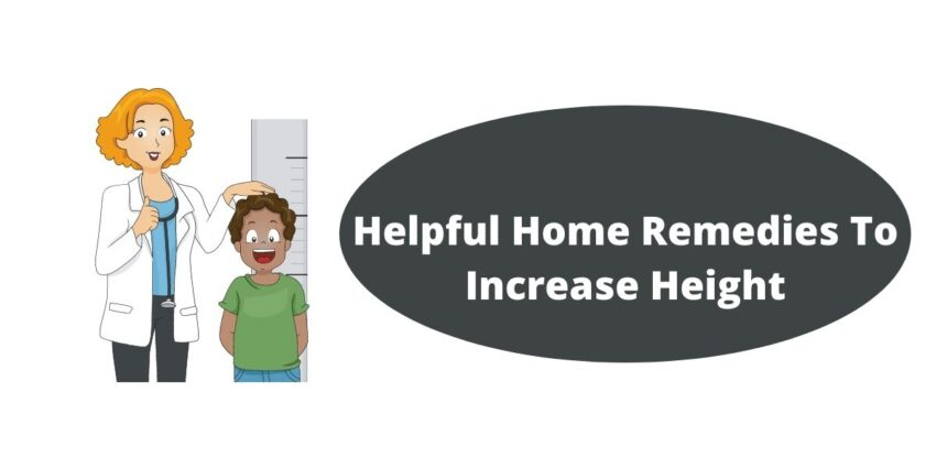 Helpful Home Remedies To Increase Height