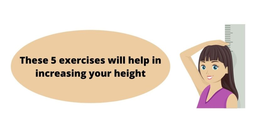 These 5 exercises will help in increasing your height